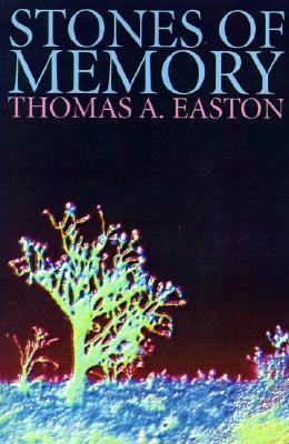 Stones of Memory Thomas A. Easton