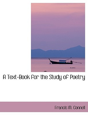 A Text-Book for the Study of Poetry Francis Connell