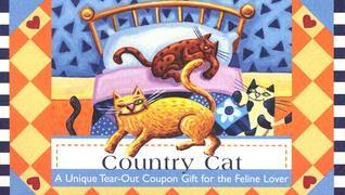 Country Cat: A Unique Tear-Out Coupon Gift for the Feline Lover  by  Sourcebooks, Inc.