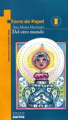 Del Otro Mundo Ana Maria Machado