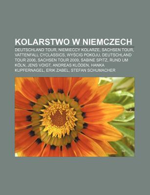 Kolarstwo W Niemczech: Deutschland Tour, Niemieccy Kolarze, Sachsen Tour, Vattenfall Cyclassics, WY Cig Pokoju, Deutschland Tour 2006  by  Source Wikipedia