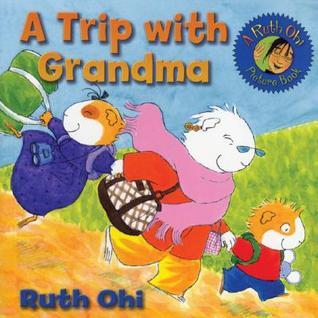A Trip with Grandma Ruth Ohi