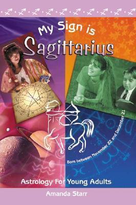 My Sign is Sagittarius  by  Amanda Starr