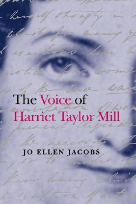 The Voice of Harriet Taylor Mill Jo Ellen Jacobs