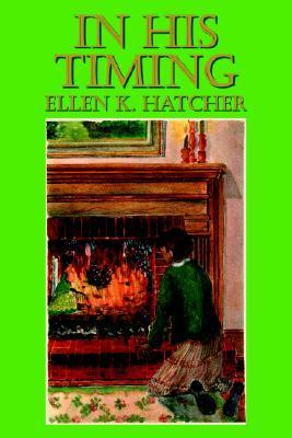 In His Timing Ellen K Hatcher