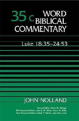 Luke 18:35-24:53  by  John Nolland
