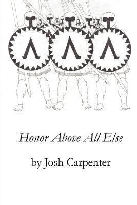 Honor Above All Else Josh Carpenter