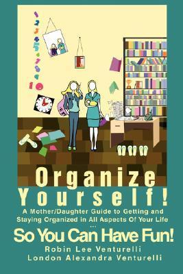 Organize Yourself! Robin Lee Venturelli