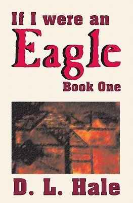 If I Were an Eagle: Book 1  by  D.L. Hale
