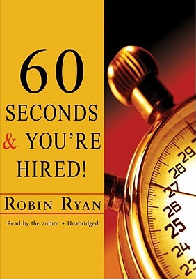 60 Seconds & Youre Hired!  by  Robin Ryan