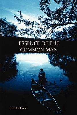 Essence of the Common Man  by  E.H. Faulkner