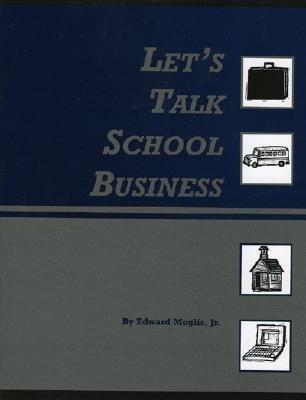 Lets Talk School Business Edward Meglis Jr.