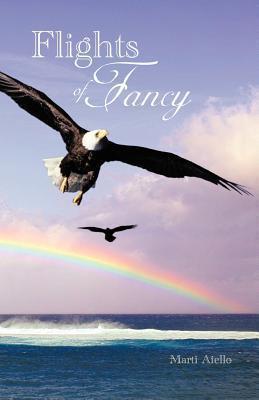 Flights of Fancy Marti Aiello