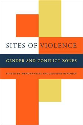 Sites of Violence: Gender and Conflict Zones Wenona Giles