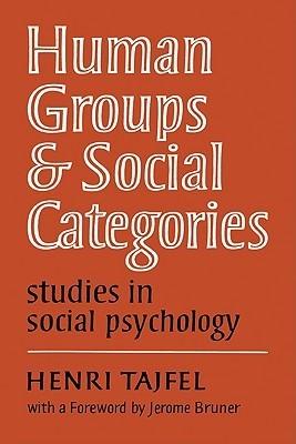 Human Groups and Social Categories: Studies in Social Psychology Henri Tajfel