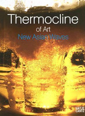 Thermocline of Art: New Asian Waves Wonil Rhee