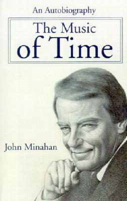 The Music of Time: An Autobiography John Minahan