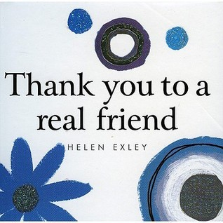 Thank You to a Real Friend  by  Pam Brown