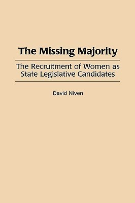 The Missing Majority: The Recruitment of Women as State Legislative Candidates David   Niven