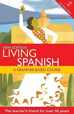 Living Spanish: A Grammar-Based Course [With CD (Audio)]  by  Robert Percy Littlewood
