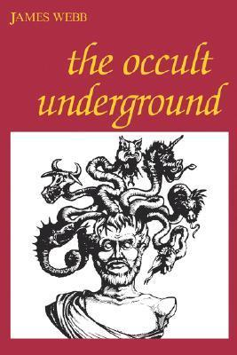 The Occult Underground  by  James  Webb