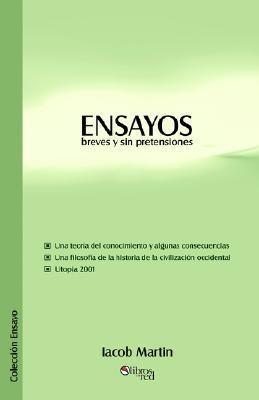 Ensayos. Breves y Sin Pretensiones  by  Iacob Martin