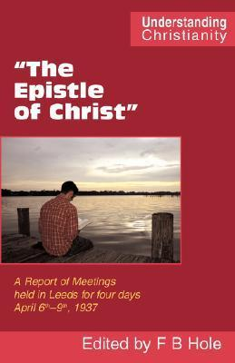 The Epistle of Christ  by  Frank Binford Hole