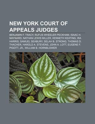 New York Court of Appeals Judges: Benjamin F. Tracy, Rufus Wheeler Peckham, Isaac H. Maynard, Nathan Lewis Miller, Kenneth Keating, IRA Harris  by  Source Wikipedia