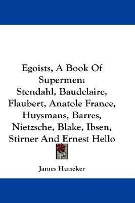 Egoists, A Book Of Supermen James Huneker