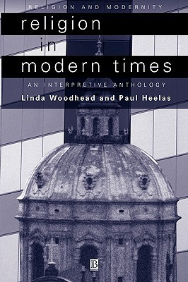 Religion in Modern Times: An Interpretive Anthology  by  Woodhead