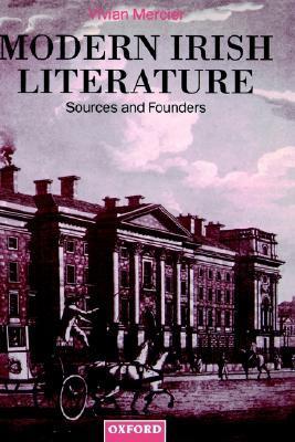 Modern Irish Literature: Sources and Founders Vivian Mercier