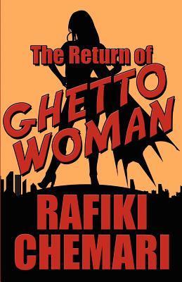 The Return of Ghetto Woman  by  Rafiki Chemari