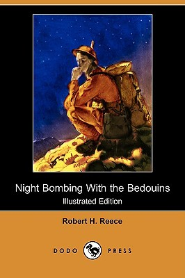 Night Bombing with the Bedouins (Illustrated Edition) Robert Henry Reece