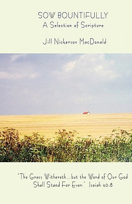 Sow Bountifully  by  Jill Nickerson MacDonald