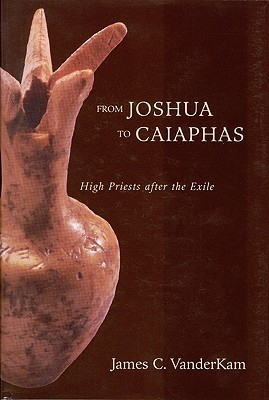 From Joshua To Caiaphas  by  J. C. Vanderkam