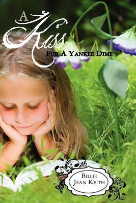 A Kiss for a Yankee Dime Billie Jean Keith