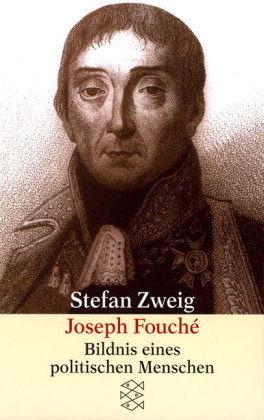 Joseph Fouché. Bildnis Eines Politischen Menschen  by  Stefan Zweig