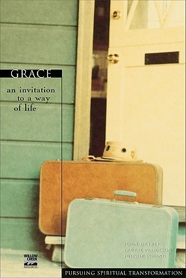 Grace: An Invitation to a Way of Life John Ortberg
