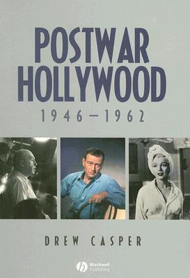Post-War Hollywood, 1946-1962 Drew Casper