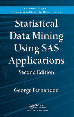 Statistical Data Mining Using SAS Applications  by  George Fernandez