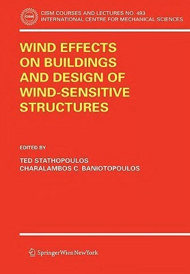 Wind Effects on Buildings and Design of Wind-Sensitive Structures Ted Stathopoulos