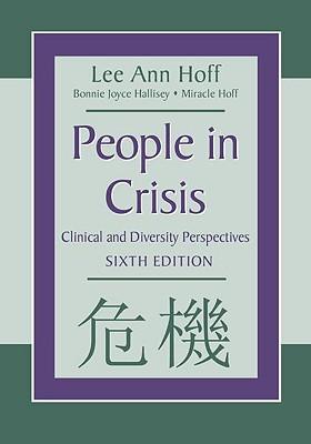 People in Crisis: Understanding and Helping  by  Lee Ann Hoff