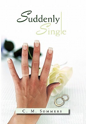 Suddenly Single  by  C.M. Sommers