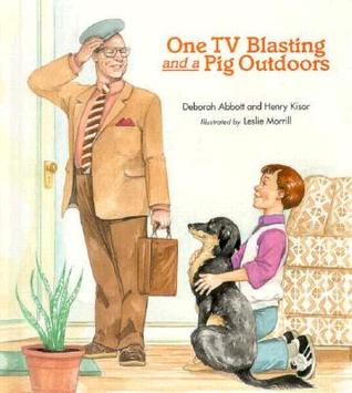 One TV Blasting and a Pig Outdoors  by  Deborah Abbott