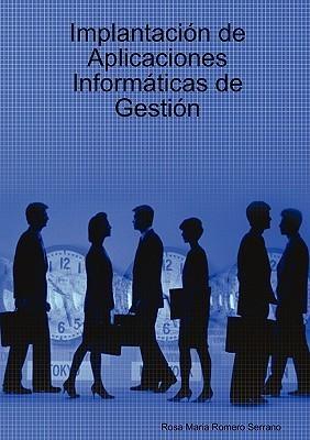 Implantacin de Aplicaciones Informticas de Gestin Rosa Maria Romero Serrano