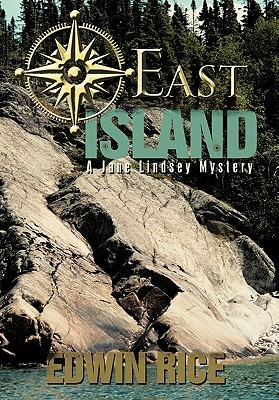 East Island: A Jane Lindsey Mystery  by  Edwin Rice