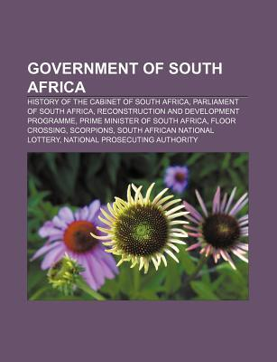 Government of South Africa: History of the Cabinet of South Africa, Parliament of South Africa, Reconstruction and Development Programme Source Wikipedia