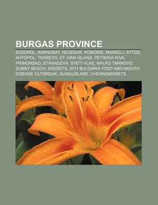 Burgas Province: Sozopol, Karnobat, Nesebar, Pomorie, Markeli, Aytos, Ahtopol, Tsarevo, St. Ivan Island, Petrova Niva, Primorsko, Stran Books LLC
