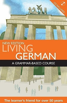 Living German: A Grammar-Based Course [With CD (Audio)]  by  RW Buckley