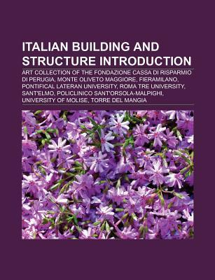 Italian Building and Structure Introduction: Art Collection of the Fondazione Cassa Di Risparmio Di Perugia, Roma Tre University  by  Source Wikipedia